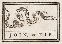 Benjamin Franklin's political cartoon calling for colonial unity during the French and Indian War; it would be used again during the American Revolution.