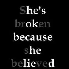 Top Sad Quotes on Images She's broken because she believed. Believe Quotes, Quotes To Live By, Mood Quotes, True Quotes, Funny Quotes, Funny Memes, Deep Quotes, Quotes About Liars, Sad Quotes About Him