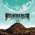 """French southern/stoner metal outfit Headcharger unleash another foot stomping new album, entitled """"Slow Motion Disease"""", through XIII Bis Records."""