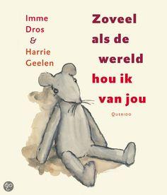 Zoveel als de wereld hou ik van jou - Imme Dros  & Harrie Geelen (6+)