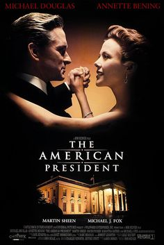 "The American President (1995) - My very, very, very favourite movie. When he says ""and I AM the President"", I just love it."