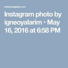 Instagram photo by igneoyalarim • May 16, 2016 at 6:58 PM