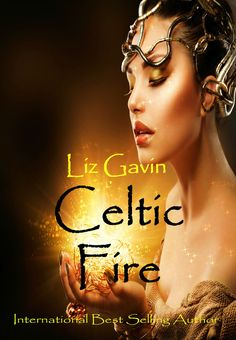 Book Blitz: Celtic Fire by Liz Gavin + $25 Amazon Gift Card Giveaway #Book #Books #Giveaway #Contest #Rafflecopter #Blog #Blogger #Read #Reading #Reader