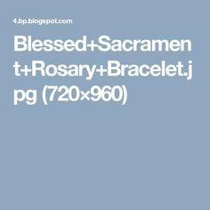 Blessed+Sacrament+Rosary+Bracelet.jpg (720×960)