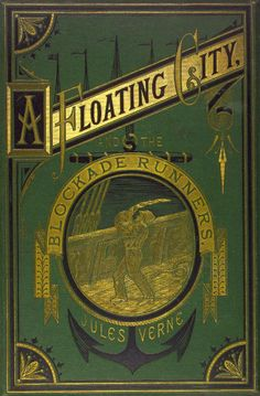 A Floating City, and The Blockade Runners by Jules Verne (1875)