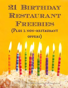 21 Birthday Restaurant Freebies (+ 2 other non-food freebies) -- a fun, free way to enjoy your birthday!
