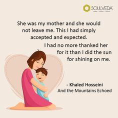 Soulveda is a magazine centred around the themes of spirituality, happiness and wellbeing. Quotes Adda, And The Mountains Echoed, Khaled Hosseini, Understanding Yourself, Getting Old, Love Her, Mothers, Spirituality, Relationship
