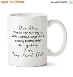 Dear Mom Thanks For Putting Up With My Sibling, Favorite Child, Best Mom, Number One Mom, Mug For Mom, Mother's Day Gift, Funny Mug