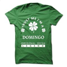 [SPECIAL] Trust Me Im A DOMINGO St. Patricks Day Tshirt - #mom shirt #grey sweater. ORDER HERE => https://www.sunfrog.com/Valentines/[SPECIAL]-Trust-Me-Im-A-DOMINGO-St-Patricks-Day-Tshirt.html?68278