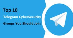 Top 10 Telegram Cybersecurity Groups You Should Join Business Articles, Special Interest, Keep Up, Innovation, Join, Social Media, Group, News, Modern