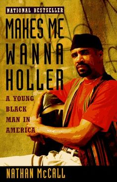 Bestseller Books Online Makes Me Wanna Holler: A Young Black Man in America Nathan McCall $10.2-Excellent