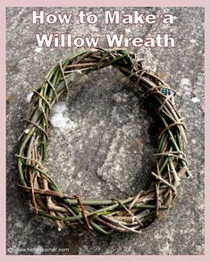 How to Make a Willow Wreath | Hellie's Corner