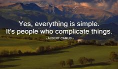 Everything is simple, it's people who complicate things | SayingImages.com