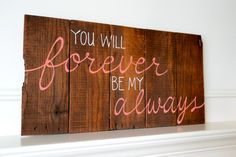 Reclaimed Wood Art Sign: You will forever be my by BooneCreekLoft