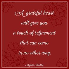 "Marjorie Hinckley quote from her book ""Glimpses"" #lds #gratitude"