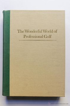 THE WONDERFUL WORLD OF PROFESSIONAL GOLF- MARK H. McCORMACK- El Desván de Bartleby C/.Niebla 37. Sevilla