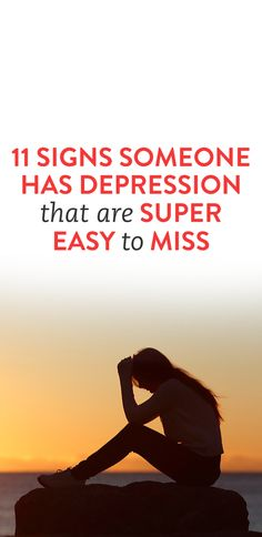 11 Signs Someone Has Depression That Are Super Easy To Miss #Depression #Signs #Womens_Health_Issues
