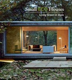 Booktopia has Small Eco Houses, Living Green in Style by Francesc Zamora Mola. Buy a discounted Paperback of Small Eco Houses online from Australia's leading online bookstore. Casas Containers, Shipping Container Homes, Cool Apartments, Architecture Design, Landscape Architecture, House Plans, Home And Garden, Backyard, Exterior