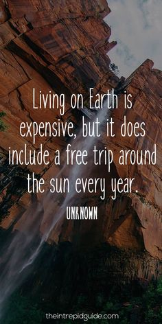 travelquote-living-on-earth-is-expensive-but-it-does-include-a-free-trip-around-the-sun-every-year