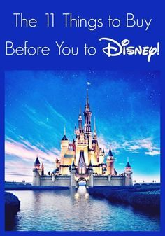 The top things to buy BEFORE going on your Disney vacation!!