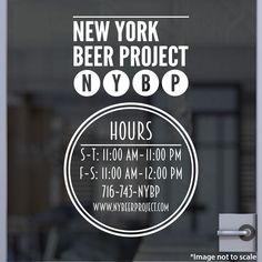 New York Beer Project | 716-743-NYBP | www.nybeerproject.com | Stickertitans.com | Custom Business / Office / Shop / Salon / Restaurant Open Hour Vinyl Decal | Our Vinyl Signs are made from Oracal 651 | 470-585-2229