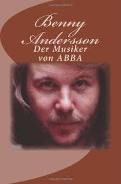 Medienhaus: Berndt Rieger -  Benny Andersson. Der Musiker von ...