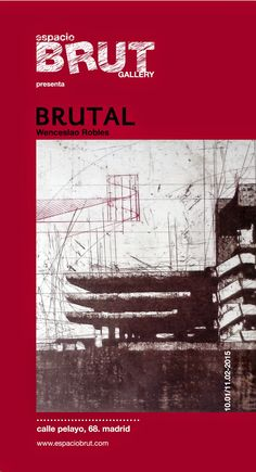 espacioBRUT presenta: BRUTAL, de Wenceslao Robles Movie Posters, Art, Film Poster, Billboard, Film Posters
