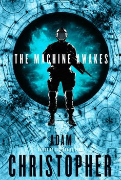 The Machine Awakes (Spider War, Book 2) by Adam Christopher | Tor Books | April 21, 2015