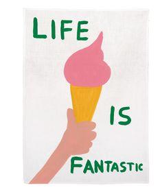Life is Fantastic Tea Towel byDavid Shrigley