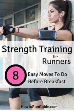 Strength Training for Runners: 8 Easy Moves for Beginners