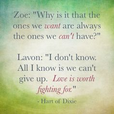 one of my favorite quotes from Hart of Dixie