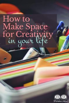 how-to-make-space-for-creativity-in-your-life