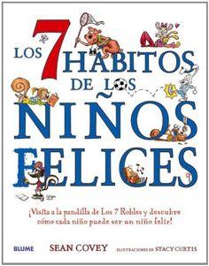 Los 7 hábitos de los niños felices: ¡Visita a la pandilla de Los 7 Robles y descubre cómo cada niño puede ser un niño feliz