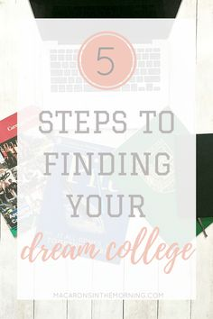 5 Steps to Finding Your Dream College High School Hacks, College Hacks, College Life, School Life, College Survival Guide, College Checklist, College Planning, Survival Gear, All Colleges