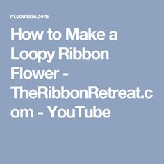 How to Make a Loopy Ribbon Flower - TheRibbonRetreat.com - YouTube