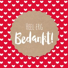 CliniClowns Erg bedankt - DH, verkrijgbaar bij #kaartje2go voor € 2,19 Thank You Quotes, Thank You Cards, Birthday Wishes, Happy Birthday, Thanking Someone, Sweet Texts, Dutch Quotes, Diy Cards, Be Yourself Quotes