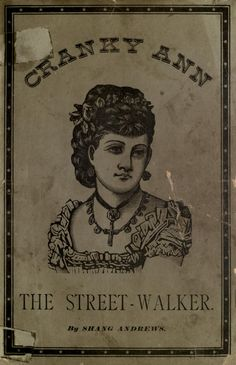 Cranky Ann, the street-walker : a story of Chic...