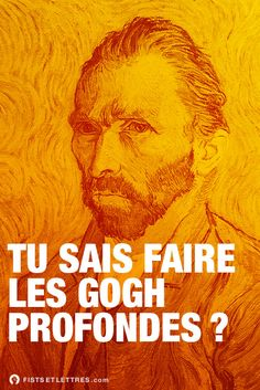 Tu sais faire les Gogh profondes ? Funny Art, Haha, Mindfulness, Noms, Humor, Movie Posters, Stupid Things, Screensaver, Collage