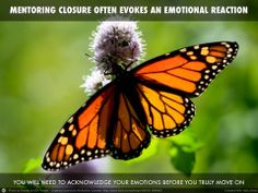 #Mentoring closure often evokes an emotional reaction.You will need to acknowledge your emotions before you truly move on. http://www.centerformentoringexcellence.com/upload/Mentoring_Relationships_7_Tips_for_Coming_to_Closure.pdf