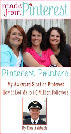 Made From Pinterest - Pinterest Pointers - How My Awkward Start on Pinterest Led Me to 1.6 Million Followers by Dan Ashbach #Pinterest #Dan ...