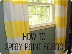 How to Spray Paint Fabric tutorial. We could totally spray paint our own curtains! Way cool!