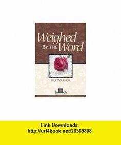 Weighed by the Word (RBP 5391) (9781594029929) Pat Warren , ISBN-10: 159402992X  , ISBN-13: 978-1594029929 ,  , tutorials , pdf , ebook , torrent , downloads , rapidshare , filesonic , hotfile , megaupload , fileserve