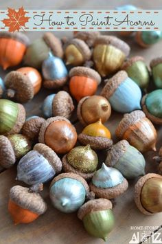 Paint stray acorns fun colors (add even add glitter, too!), and display in a clear bowl.