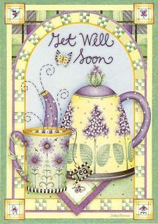 Get well soon Debbie Mumm Decoupage Vintage, Decoupage Paper, Get Well Wishes, Mary Engelbreit, Teapots And Cups, Teacups, Get Well Soon, Country Art, Get Well Cards