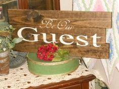 Be Our Guest    primitive wood sign  #RusticPrimitive