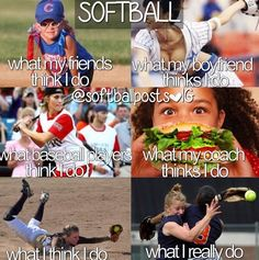 i love softball. its were i get to show guys how to really play .