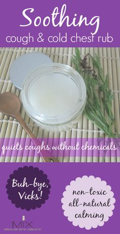 Soothing D-I-Y Cough & Cold Chest Rub | www.mixwellness.com