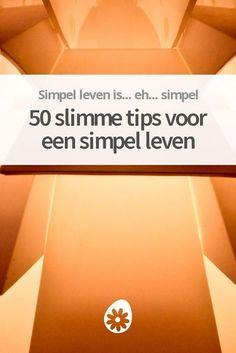 50 slimme tips voor een simpel leven Diy Scrub, Anti Stress, Simple Living, Natural Living, You Funny, Self Development, Better Life, Love Life, Self Improvement