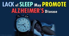 Increased risk of Alzheimer's disease is linked to poor sleep or lack of sleep according to a number of studies. http://articles.mercola.com/sites/articles/archive/2015/04/02/poor-sleep-promotes-alzheimers.aspx