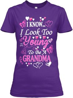 I know I look to young to be a Grandma